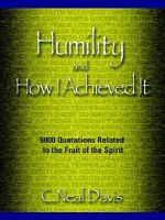 Humility and How I Acheived It - C. Neal Davis
