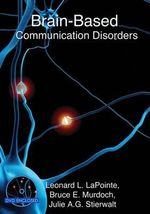 Brain-Based Communication Disorders : Foundations - Bruce E. Murdoch