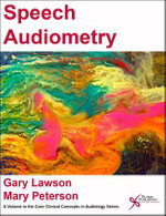 Speech Audiometry : Core Clinical Concepts in Audiology - Gary Lawson