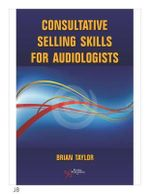 Consultative Selling Skills for Audiologists - Brian Taylor