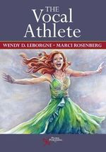 The Vocal Athlete - Wendy LeBorgne