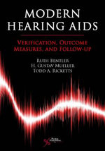 Modern Hearing Aids : Verification, Outcome Measures, and  Follow-up - Ruth A. Bentler