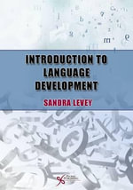 Introduction to Language Development : Image, Client, Therapist - Sandra K. Levey