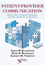 Patient-Provider Communication : Roles for Speech-Language Pathologists and Other Health Care Professionals - Sarah W. Blackstone