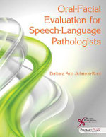 Oral-Facial Evaluation for Speech-Language Pathologists - Barbara Ann Johnson-Root