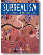 Surrealism : The Dream of Revolution - Richard Leslie