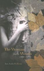 The Woman in the Woods : Linked Stories - Ann Joslin Williams