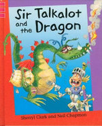 Sir Talkalot and the Dragon - Sherryl Clark