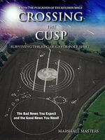 Crossing the Cusp : Surviving the Edgar Cayce Pole Shift - Marshall Masters