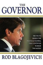 The Governor - Rod Blagojevich