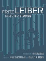 Fritz Leiber : Selected Stories - Fritz Leiber