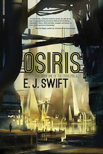 Osiris : Book One of the Osiris Project - E J Swift
