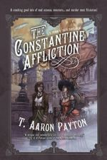 The Constantine Affliction - T. Aaron Payton
