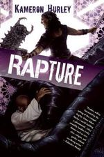 Rapture : Book Three of the Bel Dame Apocrypha - Kameron Hurley