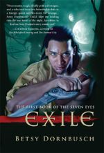 Exile : The First Book of the Seven Eyes - Betsy Dornbusch