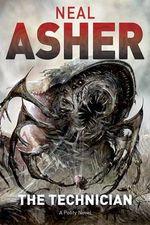 The Technician : A Polity Novel - Neal Asher