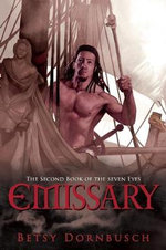 Emissary : The Second Book of the Seven Eyes - Betsy Dornbusch