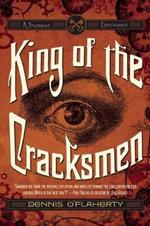 King of the Cracksmen : A Steampunk Entertainment - Dennis O'Flaherty