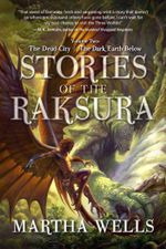 Stories of the Raksura : Volume Two: The Dead City & The Dark Earth Below - Martha Wells