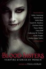 Blood Sisters : Vampire Stories by Women