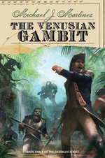 The Venusian Gambit : Book Three of the Daedalus Series - Michael J Martinez