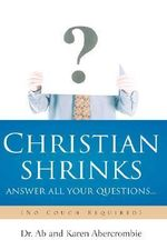 CHRISTIAN SHRINKS Answer ALL Your Questions... - Ab Abercrombie
