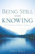 Being Still and Knowing - Tony Dale