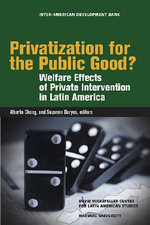 Privatization for the Public Good : Welfare Effects of Private Intervention in Latin America