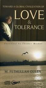 Toward a Global Civilization of Love & Toleranc - M. Fethullah Gulen