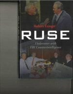 Ruse : Undercover with FBI Counterintelligence - Robert Eringer