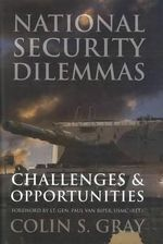 National Security Dilemmas : Challenges and Opportunities - Colin S. Gray