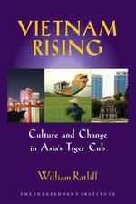 Vietnam Rising : Culture and Change in Asia's Tiger Cub - William Ratliff