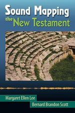 Sound Mapping the New Testament - Margaret Ellen Lee