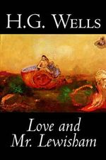 Love and Mr. Lewisham - H. G. Wells