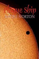 Plague Ship - Andre Norton