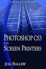 Photoshop CS3 for Screen Printers - Joli Ballew