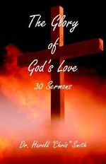 The Glory of God's Love - Harold Chris Smith