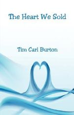 The Heart We Sold - Tim Carl Burton