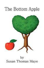 The Bottom Apple - Susan Thomas Maye