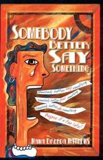 Somebody Better Say Something - Brenda Matthews