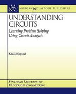Understanding Circuits : Learning Problem Solving Using Circuit Analysis - Khalid Sayood