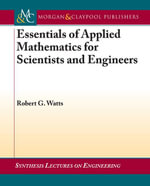 Essentials of Applied Mathematics for Scientists and Engineers - Robert Watts