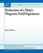 Reduction of a Ship's Magnetic Field Signatures - John J. Holmes