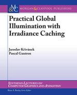 Practical Global Illumination with Irradiance Caching - Jaroslav Krivanek