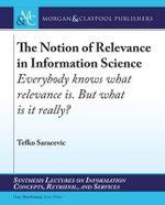 Relevance in Information Retrieval : Synthesis Lectures on Information Concepts, Retrieval, and Services - Tefko Saracevic