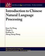 Introduction to Chinese Natural Language Processing - Kam-Fai Wong
