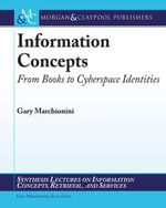 Information Concepts : From Books to Cyberspace Identities - Gary Marchionini