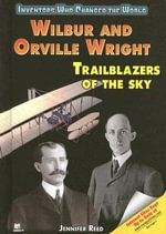 Wilbur and Orville Wright : Trailblazers of the Sky - Jennifer Reed