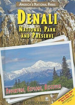 Denali National Park and Preserve : Adventure, Explore, Discover - David Aretha