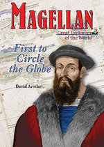 Magellan : First to Circle the Globe - David Aretha